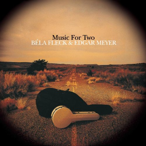 Bela Fleck & Edgar Myer - Music For Two