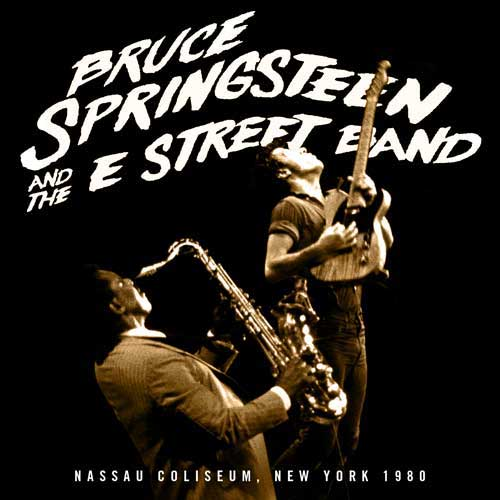 Bruce Springsteen & The E Street Band - Nassau Coliseum 1980