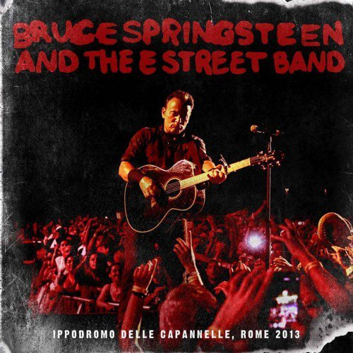 Bruce Springsteen & The E Street Band - Rome 2013