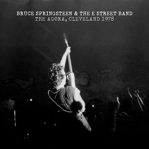 Bruce Springsteen & The E Street Band - The Agora, Cleveland 1978