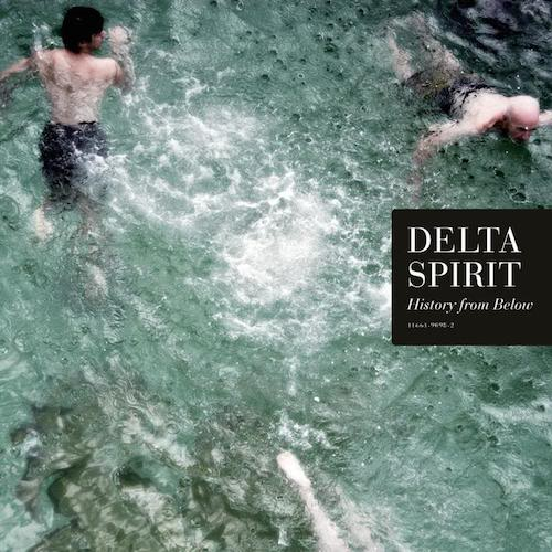 Delta Spirit - History From Below