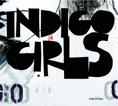 Indigo Girls - Rarities