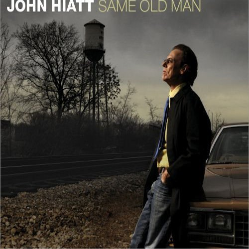 John Hiatt - Same Old Man