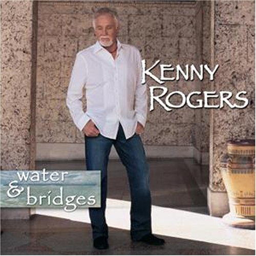 Kenny Rogers - Water and Bridges