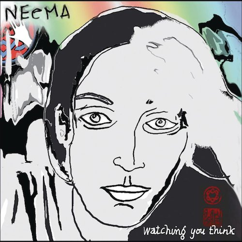 Neema - Watching You Think