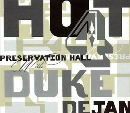 Preservation Hall - Hot 4 with Duke Dejan