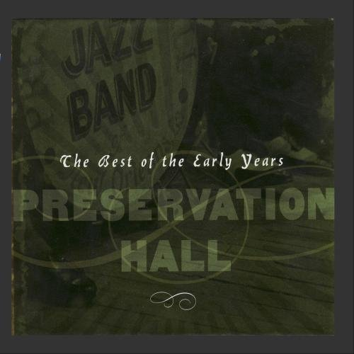 Preservation Hall - The Best of the Early Years