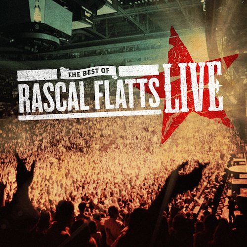 Rascal Flatts - The Best Of Live
