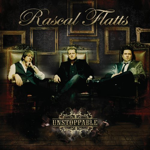 Rascal Flatts - Unstoppable