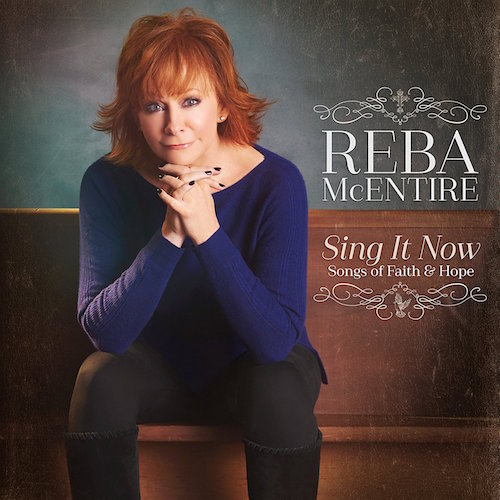 Reba McEntire - Sing It Now