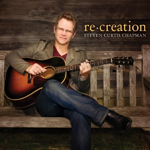 Steven Curtis Chapman - Re-creation