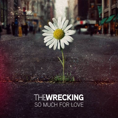 The Wrecking - So Much For Love