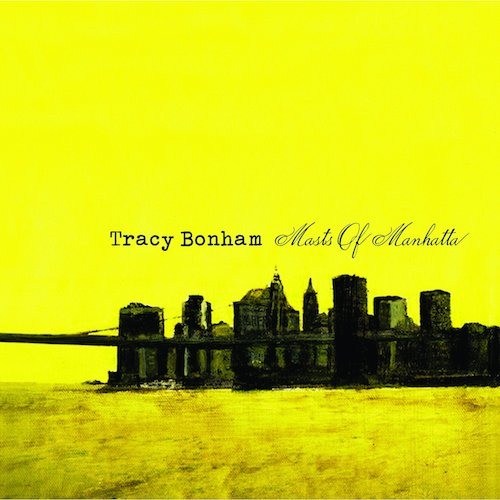 Tracy Bonham - Masts of Manhatta